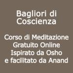 Bagliori di Coscienza   Corso Meditazione Gratuito Online Osho Anand